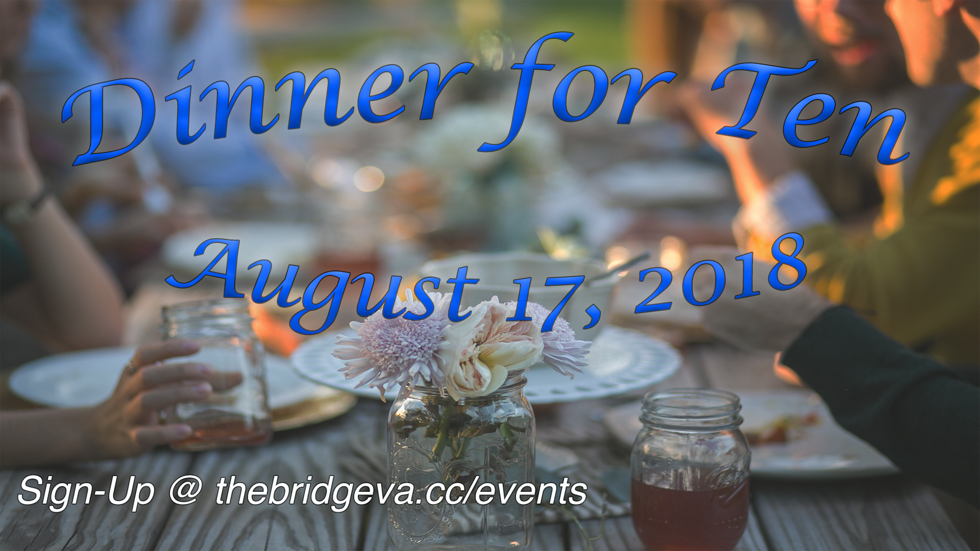 What is Dinner for 10? Casual time of fellowship and connecting with new friends.  What do I need to bring? All you need to bring is you. Food and conversation will be provided.  Who can attend? Dinner for 10 is open to adults (single and couples)