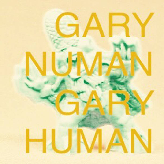 Gary Numan Gary Human: the Soundtrack