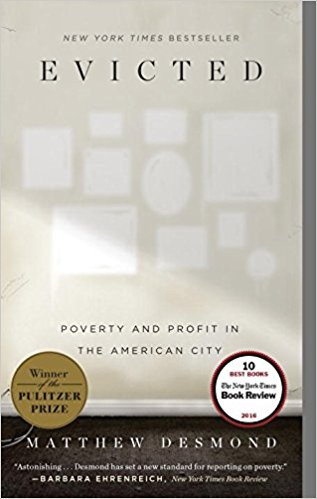 Evicted: Poverty and Profit in the American City - Evicted is one of the best looks at what housing looks like for the poor of America. More specifically, the poor of Milwaukee, Wisconsin a few years ago. If you've ever wanted to know real stories about the struggle for housing, this is your book.