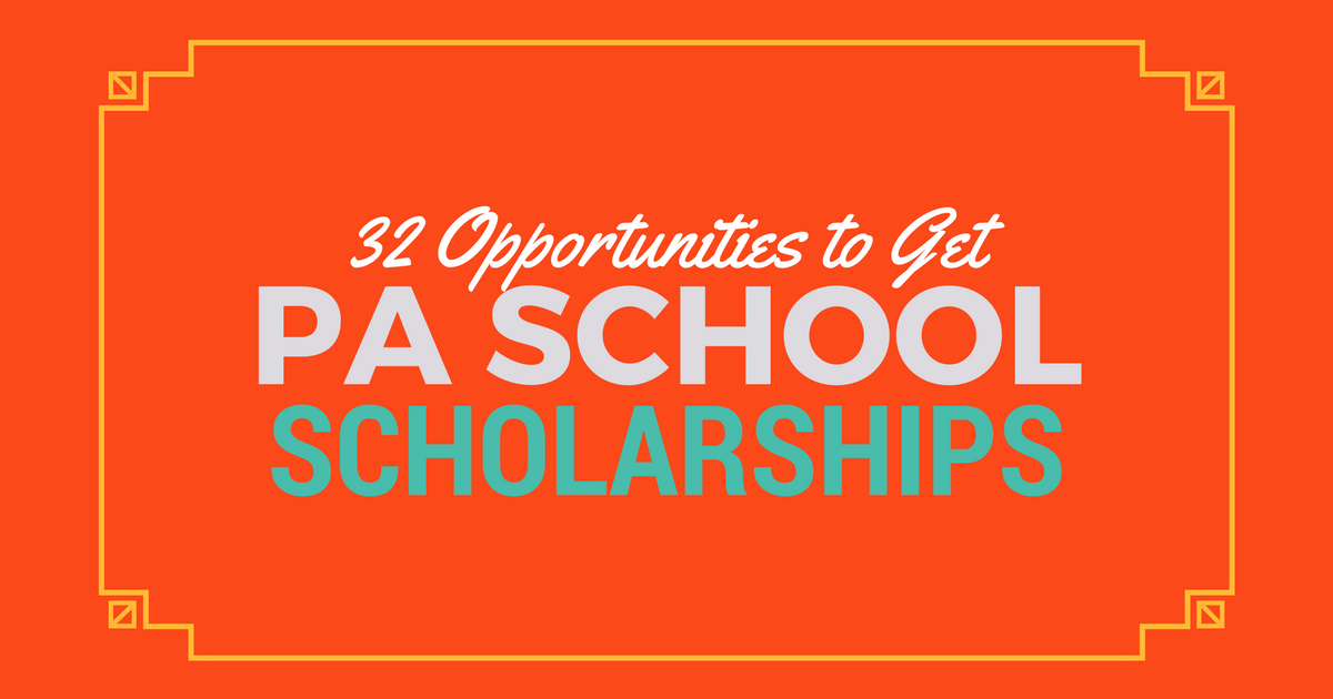 32 Sources for PA School ScholarshipslBe a Physician Assistant