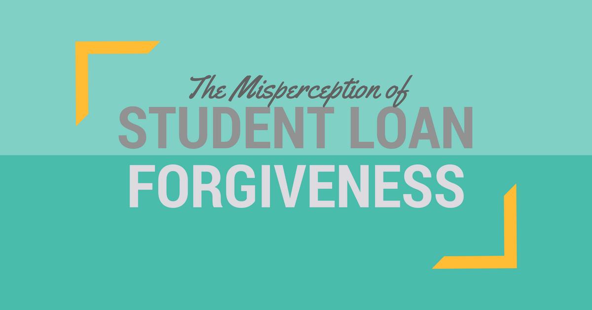 misperception of student loan forgiveness