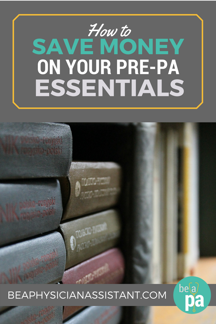 How to Save Money on Pre-PA Prep Essentials