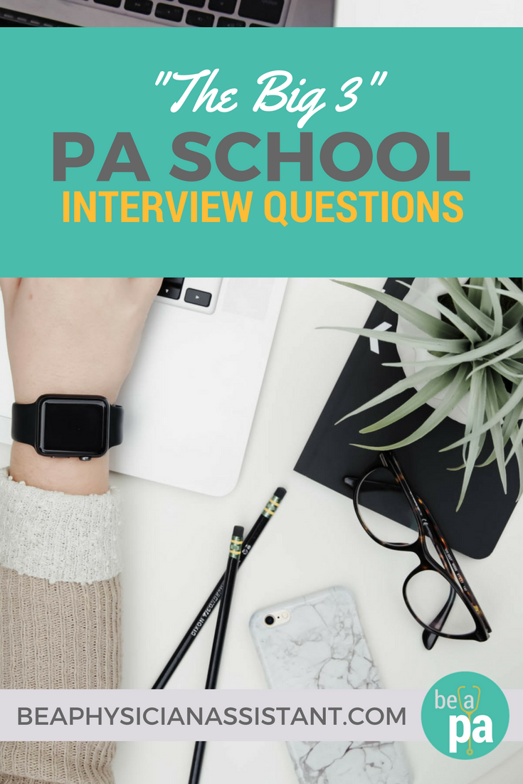 Top 3 PA School Interview QuestionslBe a Physician Assistant
