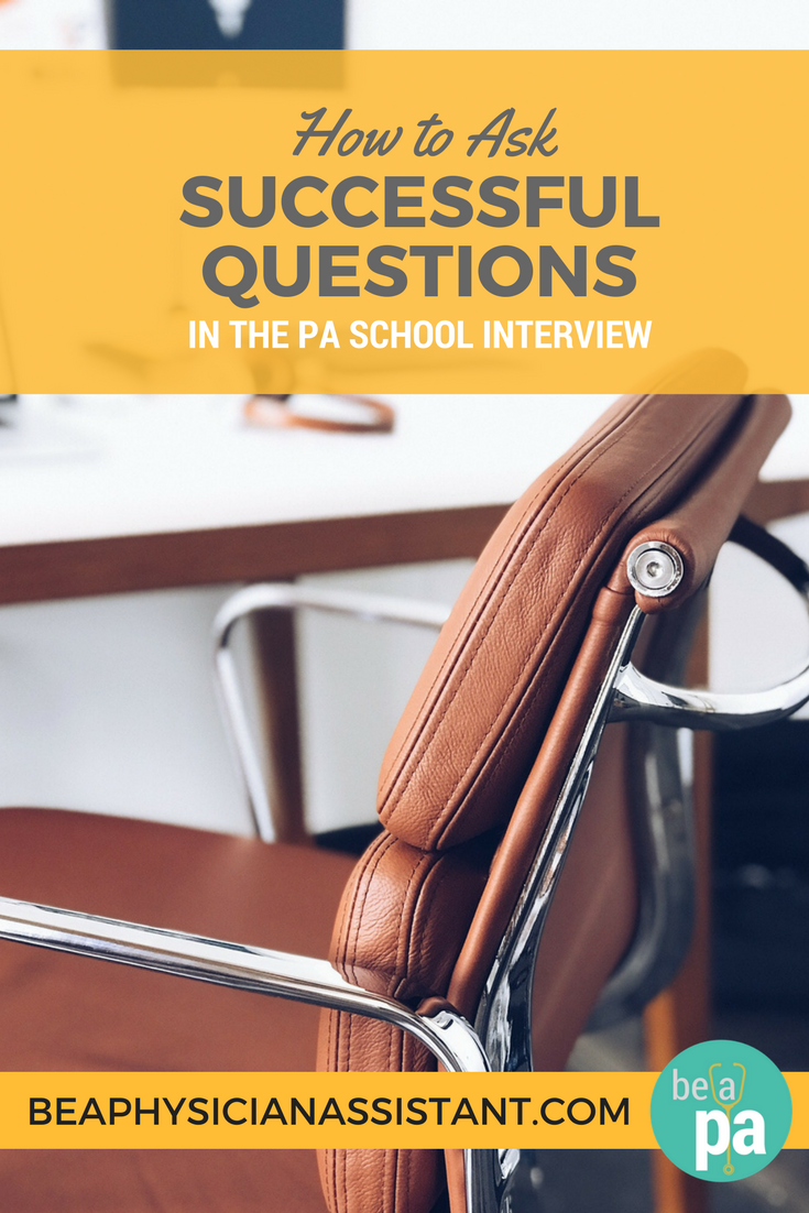 The Best Questions to Ask in Your PA School Interview lBe a Physician Assistant
