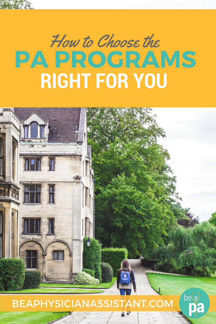 How to Choose PA ProgramslBe a Physician Assistant