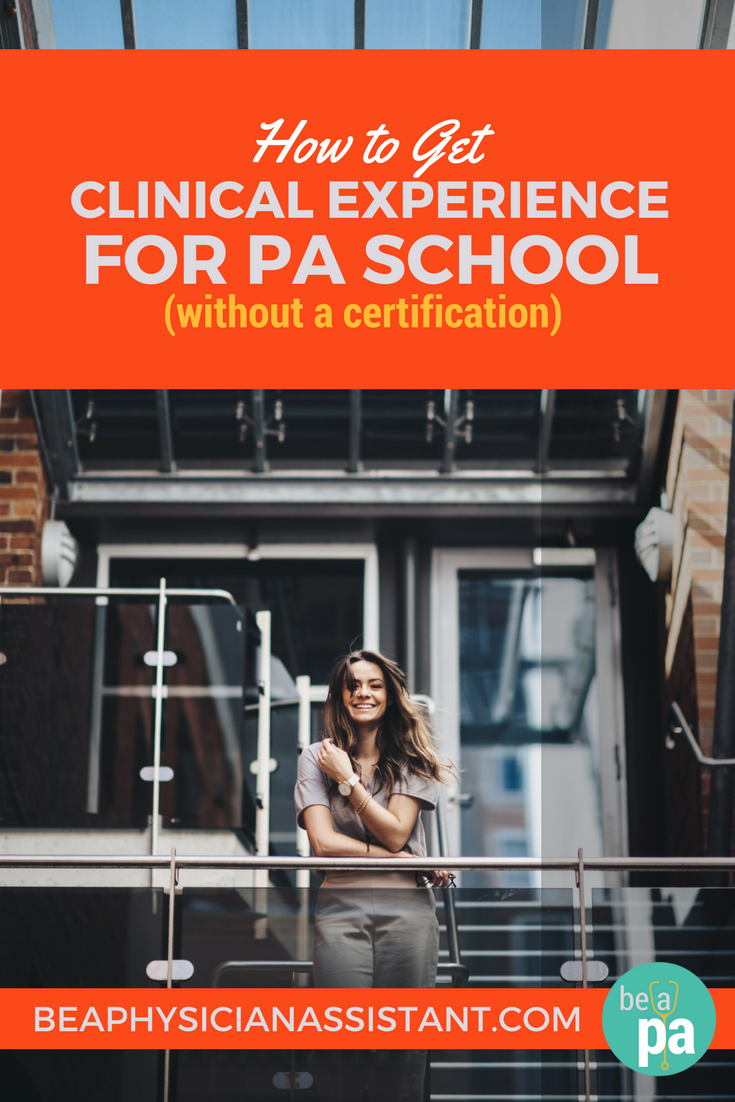 Clinical Experience without Certificate for PA School lBe a Physician Assistant