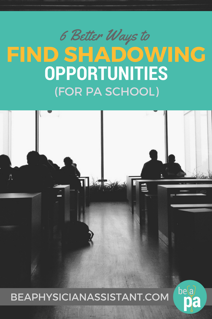 Better Ways to Find Shadowing for PA SchoollBe a Physician Assistant