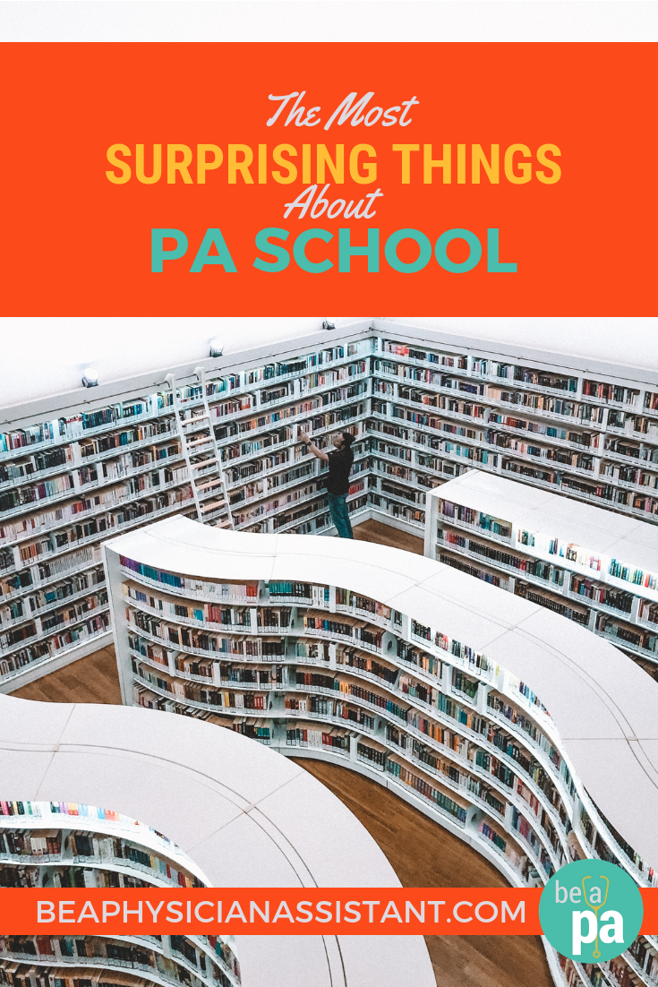 The Most Surprising Things About PA SchoollBe a Physician Assistant