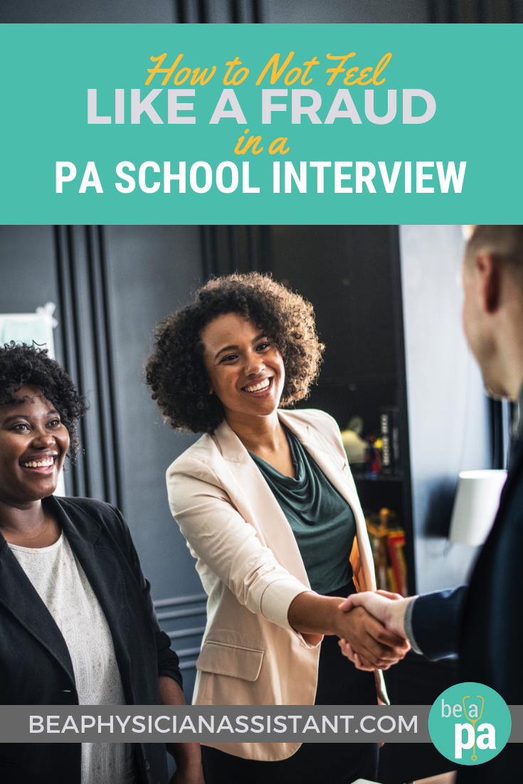How to Not Feel Like a Fraud in a PA School InterviewlBe a Physician Assistant