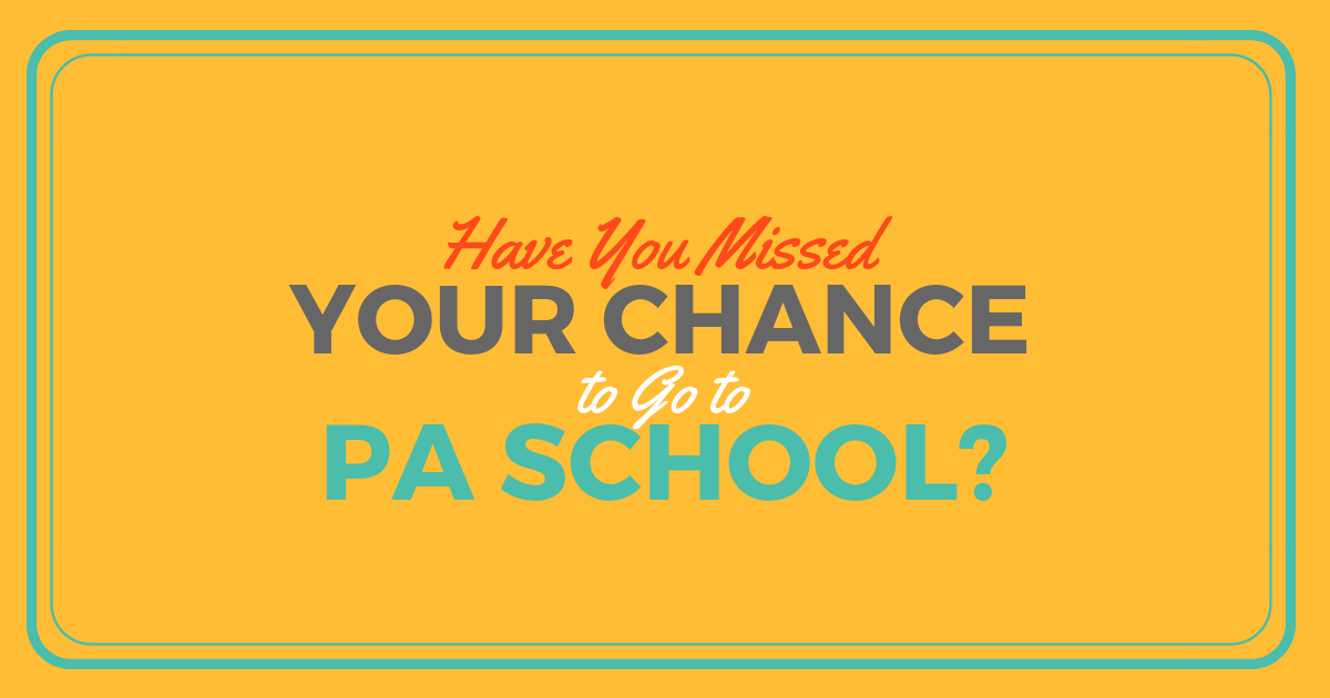 How Old is Too Old for PA School?lBe a Physician Assistant