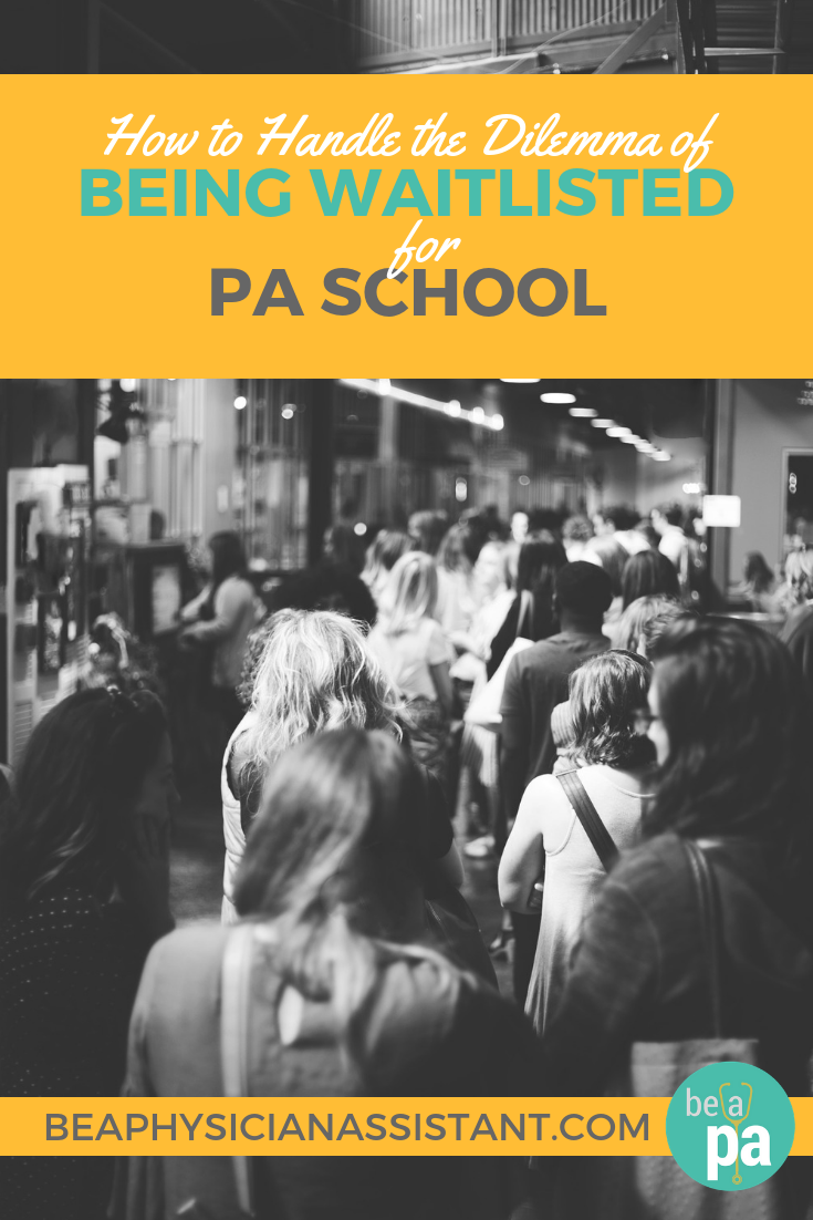 What to Do When Waitlisted for PA SchoollBe a Physician Assistant