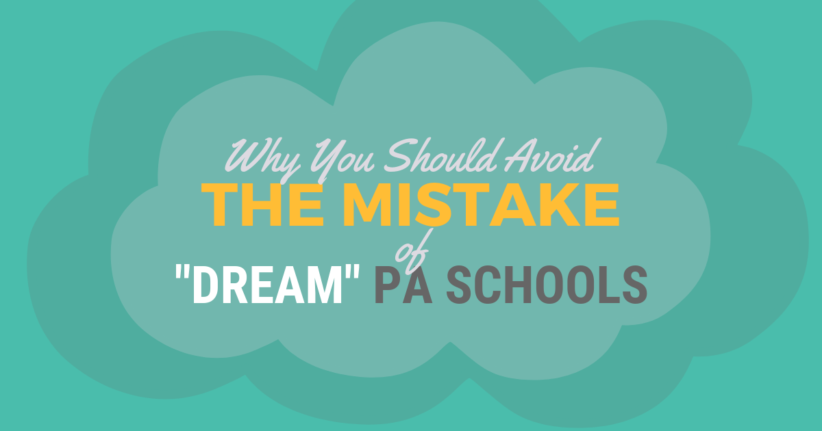 "The Mistake of Having ""Dream"" PA SchoolslBe a Physician Assistant"