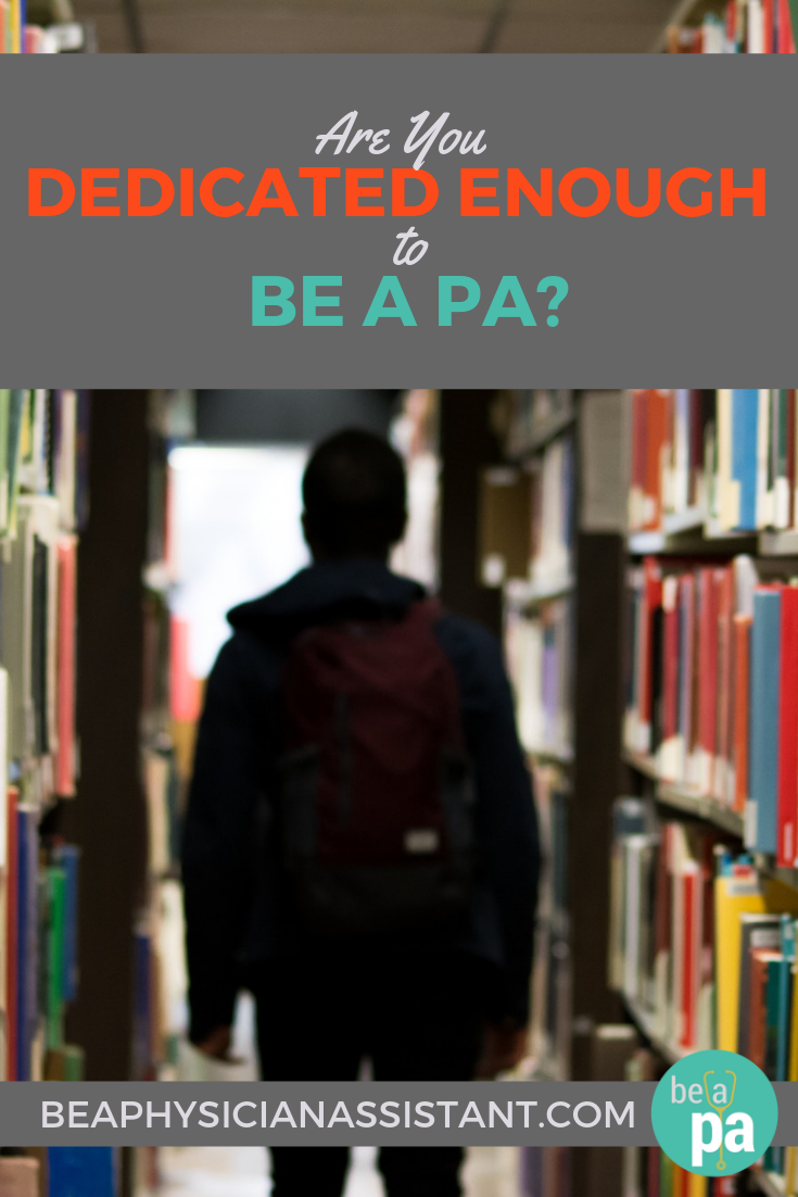 Are You Dedicated Enough to Be a PA?lBe a Physician Assistant