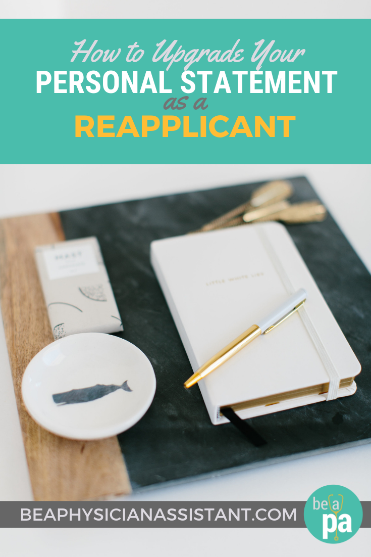 How to Upgrade Your PA School Essay as a ReapplicantlBe a Physician Assistant