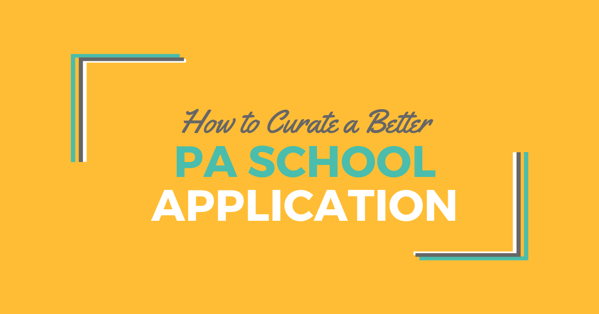 Deciding What Belongs in a PA School ApplicationlBe a Physician Assistant