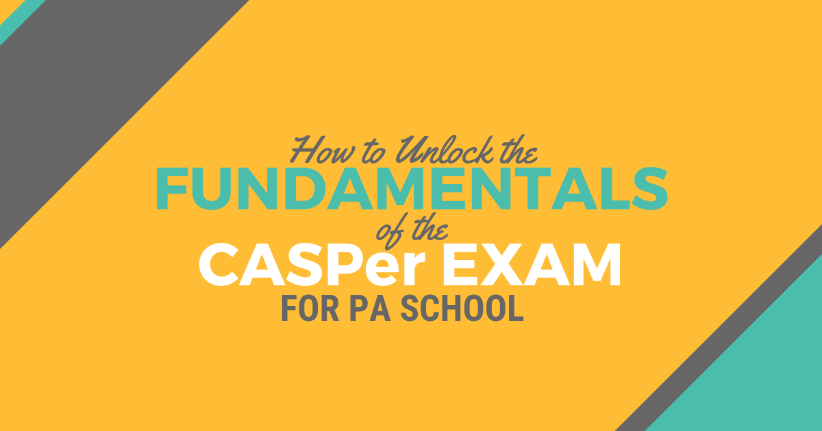 Fundamentals of CASPer Exam for PA SchoollBe a Physician Assistant