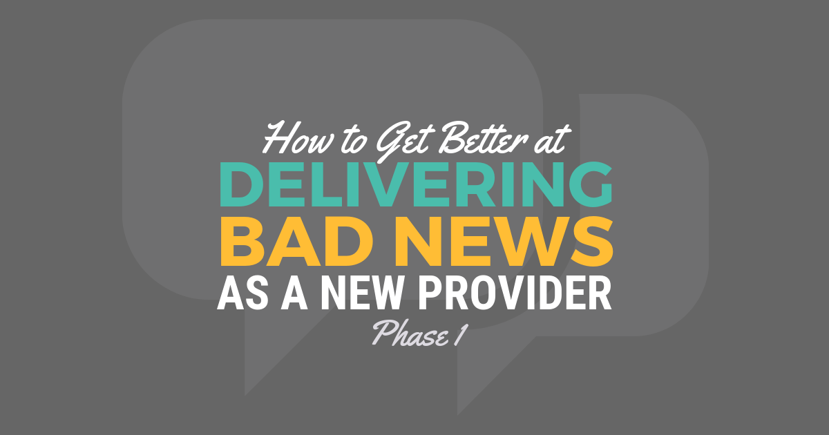 How to Deliver Bad News to Patients as a New PAlBe a Physician Assistant