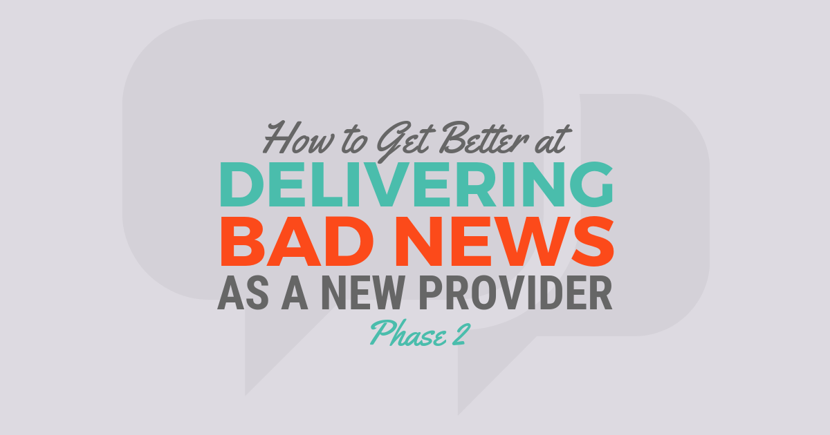 How to Give Bad News as a New PA, Part 2lBe a Physician Assistant