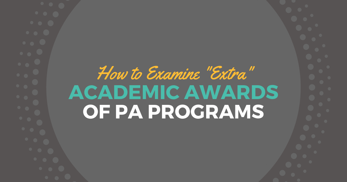 "How to Examine ""Extra"" Academic Awards of PA ProgramslBe a Physician Assistant"