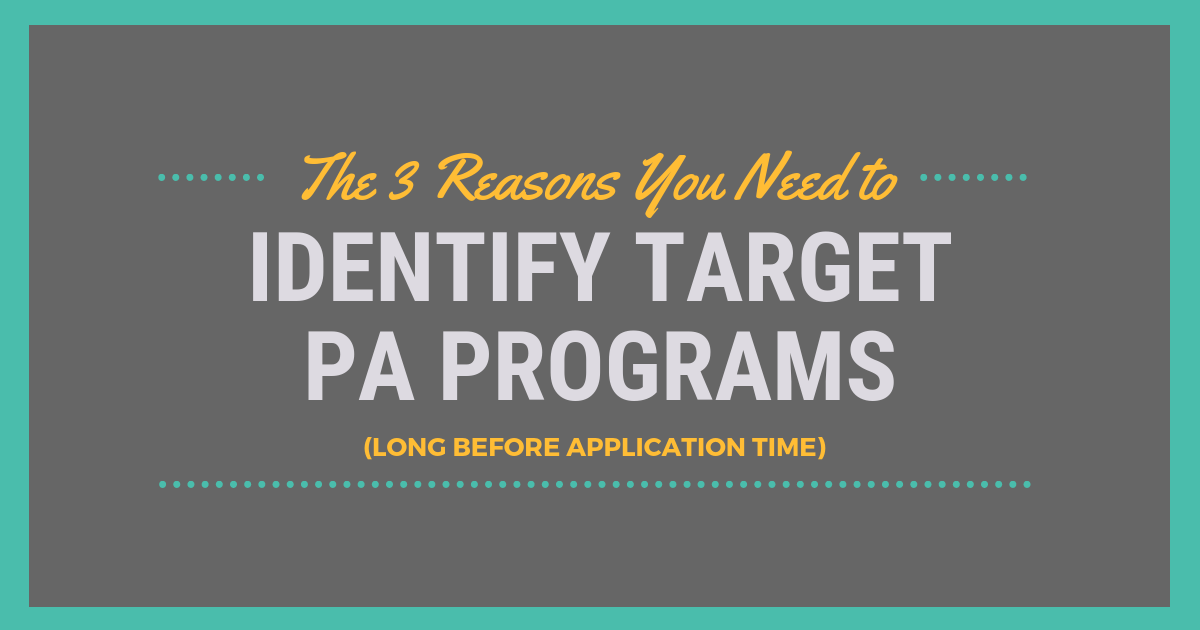 3 Reasons You Need to Identify Target PA SchoolslBe a Physician Assistant