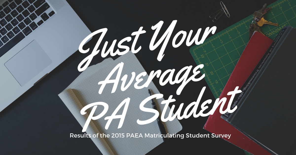 Average PA Student Stats 2015 lBe a Physician Assistant