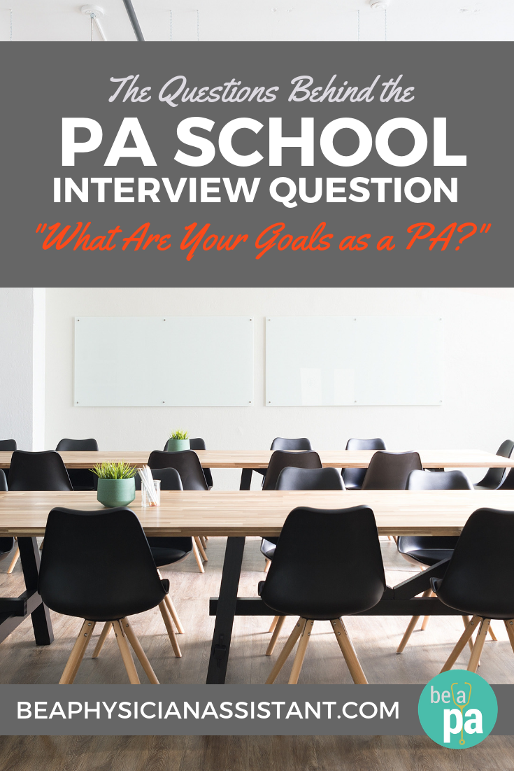 """What Are Your Goals?"" Interview QuestionlBe a Physician Assistant"