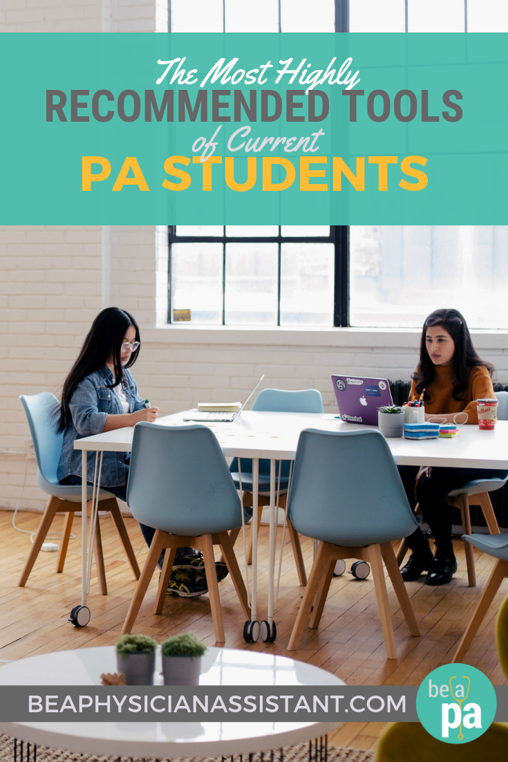 The Most Highly Recommended Tools of Current PA StudentslBe a Physician Assistant