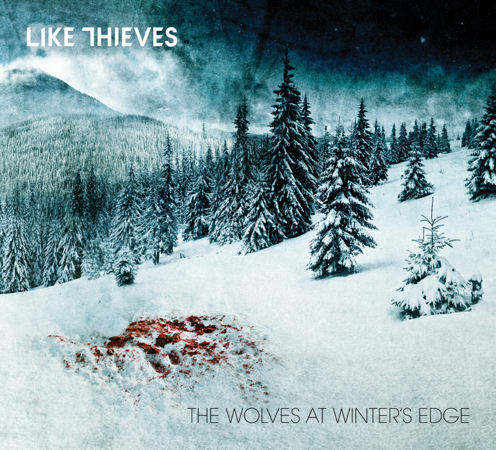 'The Wolves at Winter's Edge'<br><br><em>Like Thieves</em>
