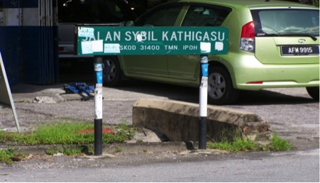 Street in Ipoh names after Sybil Kathigasu, (Jalan means road)