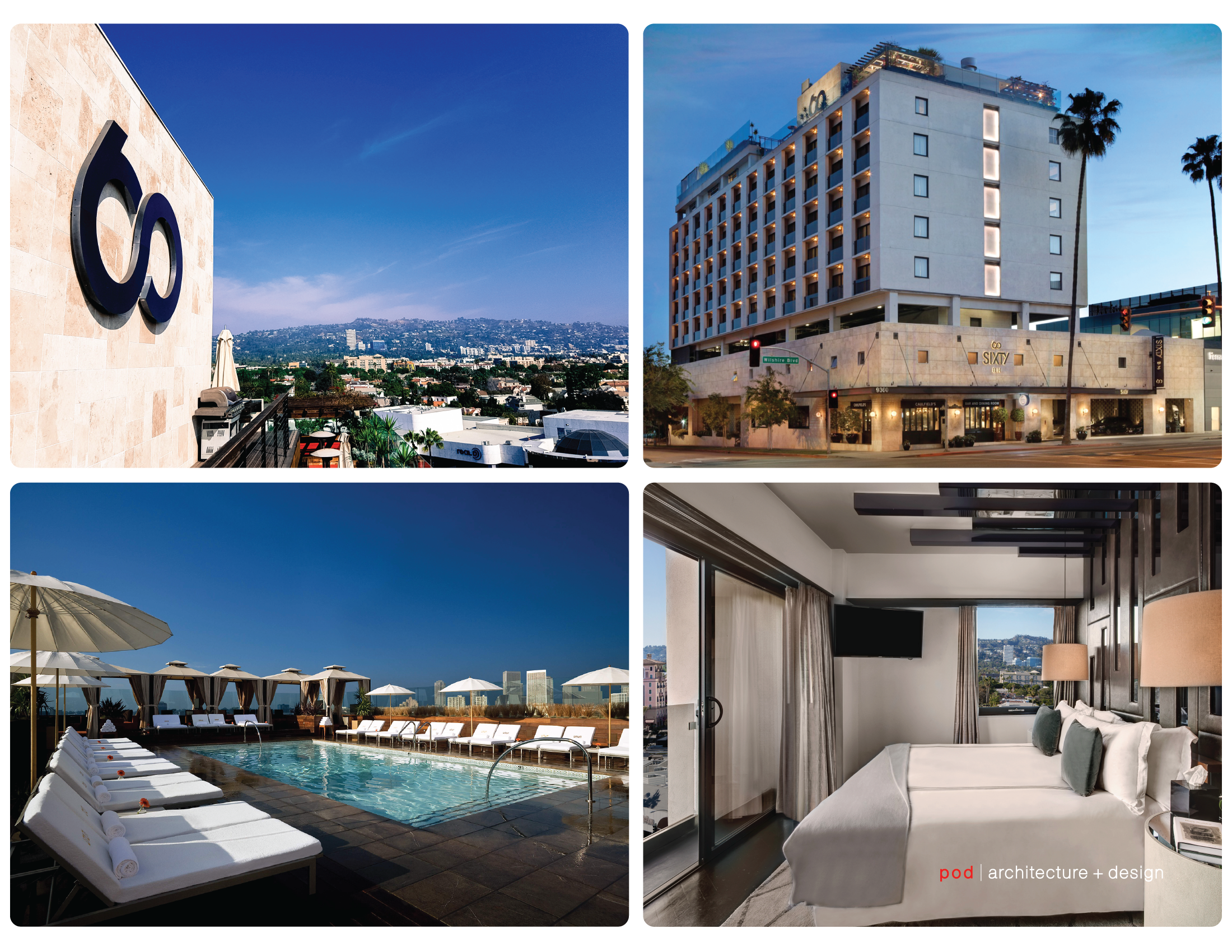 Sixty Beverly Hills Hotel   Thompson Hotel Group  Renovation of an 8-story hotel Interior and exterior, including roof top deck and pool area.  Completed Area +/- 92,000 SF   Beverly Hills, CA