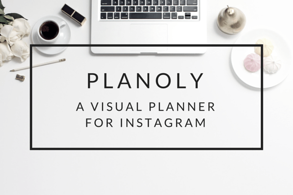 Utilize Planoly to Manage and Automate your social media workflow