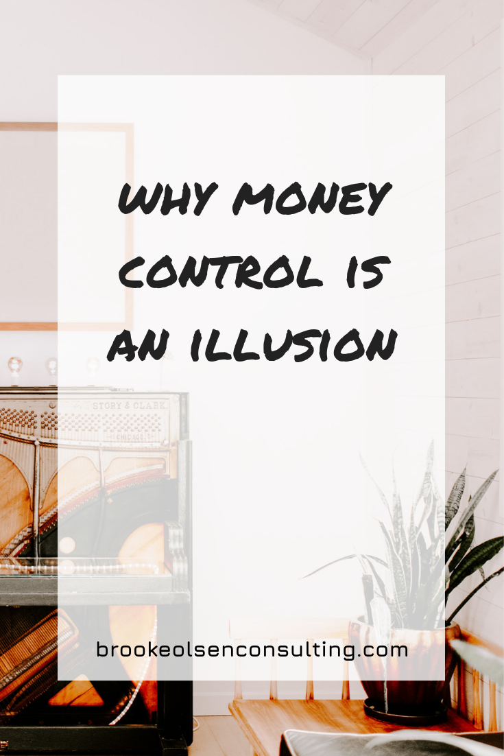 Why Money Control is an Illusion, but Money Management Isn't | Brooke Olsen Consulting
