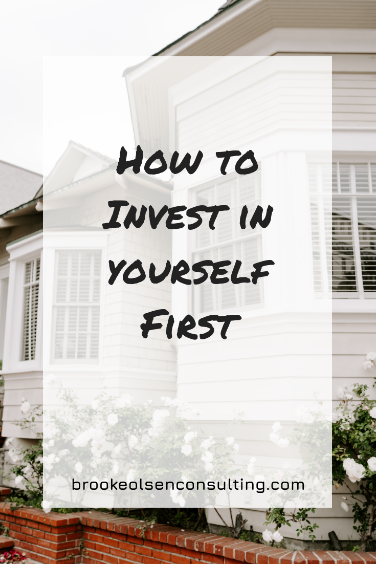 How to Invest in Yourself First | Brooke Olsen Consulting