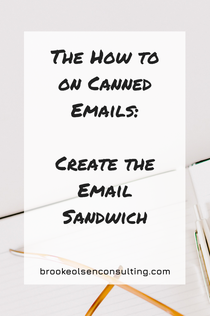 The How to on Canned Emails: Create the Email Sandwich | Brooke Olsen Consulting