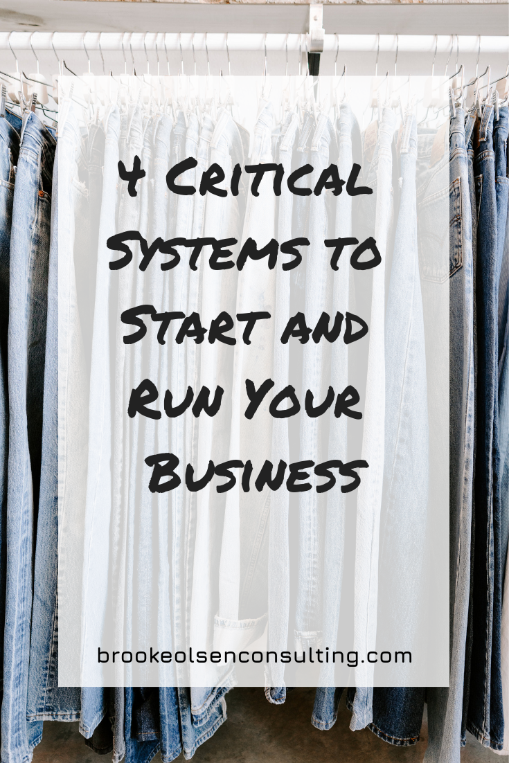 4 Critical Systems to Start and Run Your Business | Brooke Olsen Consulting