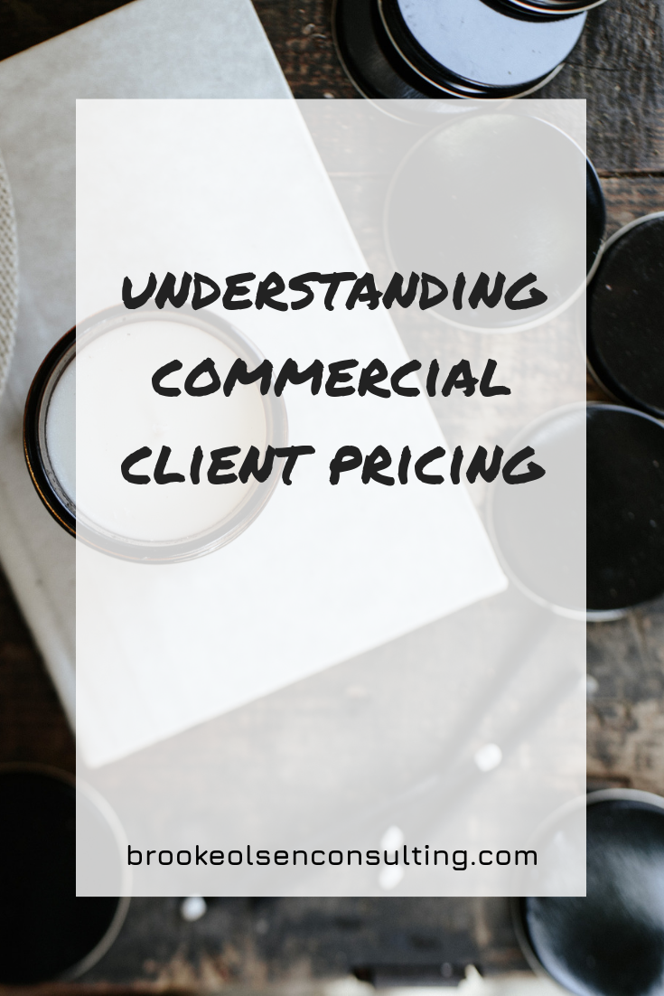 Understanding Commercial Client Pricing | Brooke Olsen Consulting