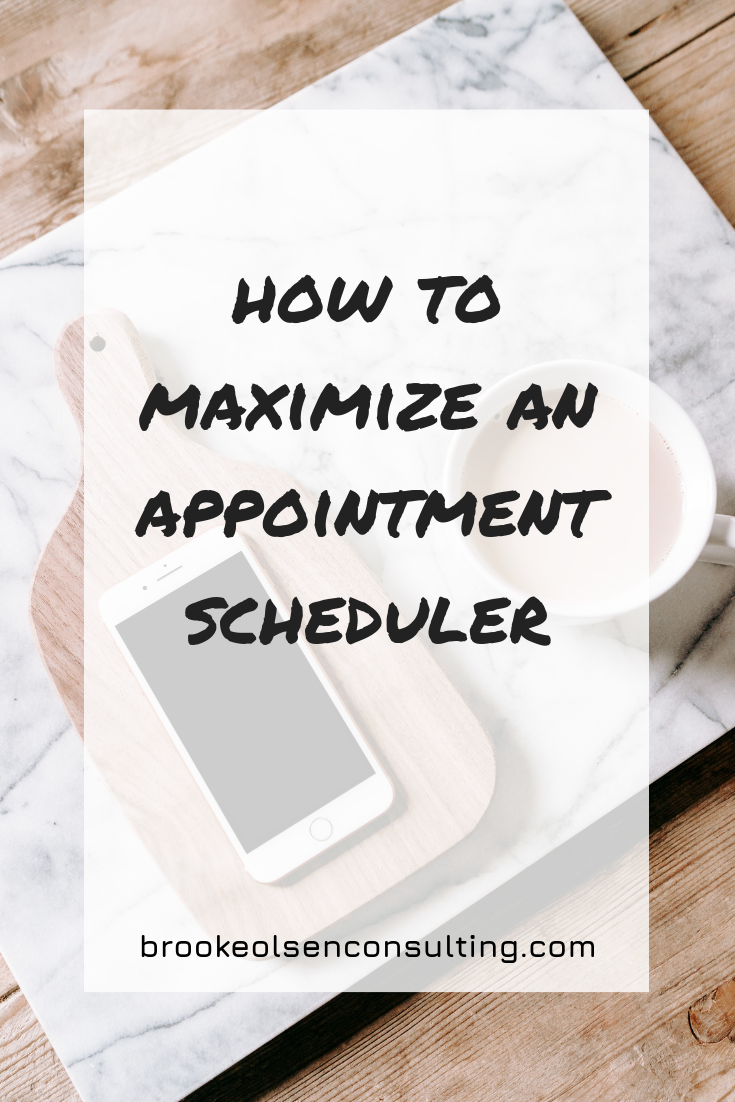 How to Maximize an Appointment Scheduler | Brooke Olsen Consulting