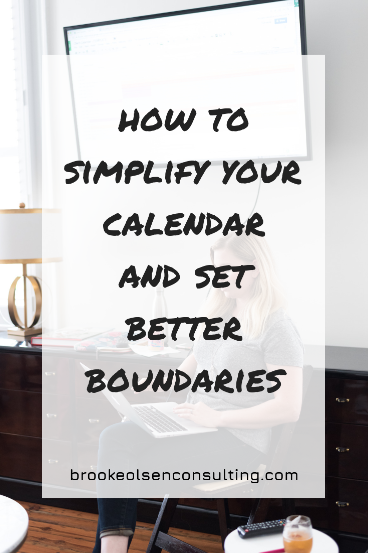 How To Simplify Your Calendar and Set Better Boundaries | Brooke Olsen Consulting