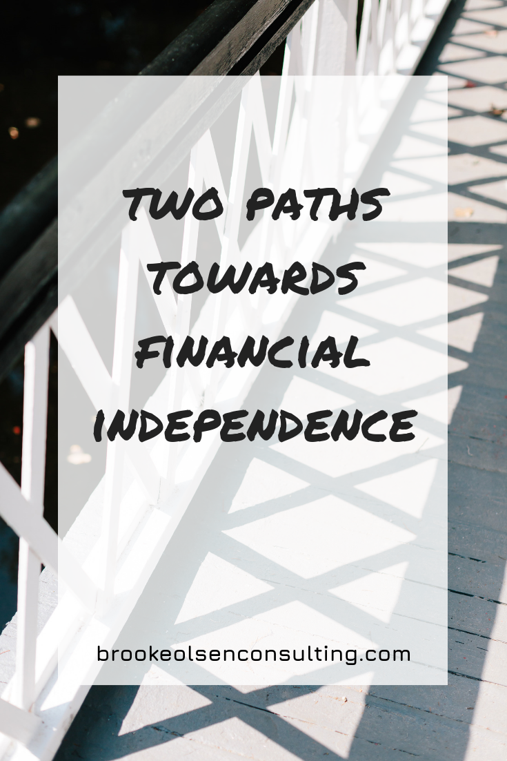 Two Paths Towards Financial Independence | Brooke Olsen Consulting