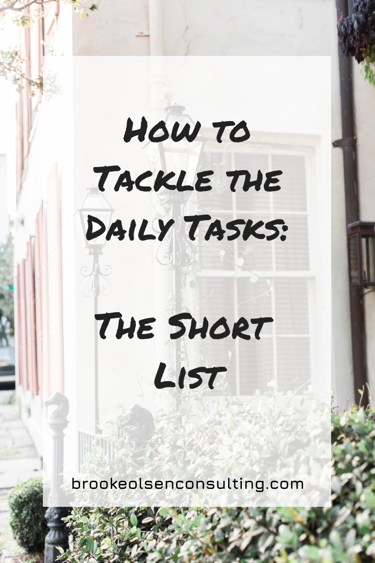 How to Tackle the Daily Tasks - The Short List | Brooke Olsen Consulting