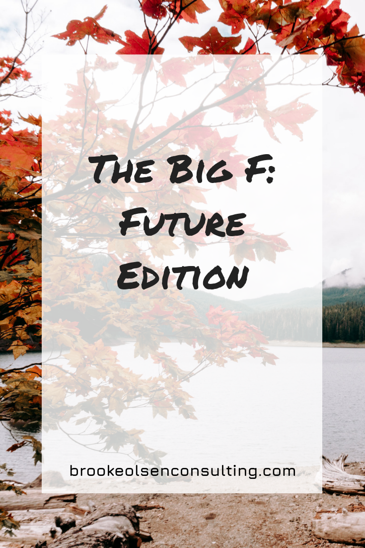 The Big F - Future Edition | Brooke Olsen Consulting