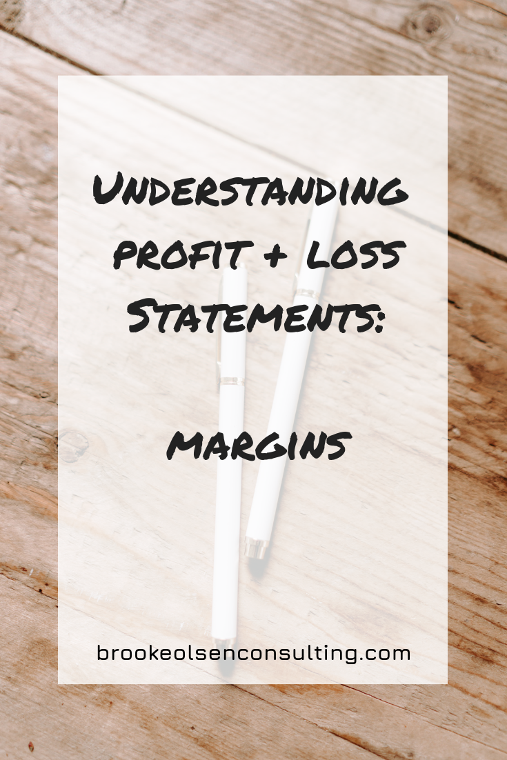 Understanding Profit and Loss Statements - Margins | Brooke Olsen Consulting