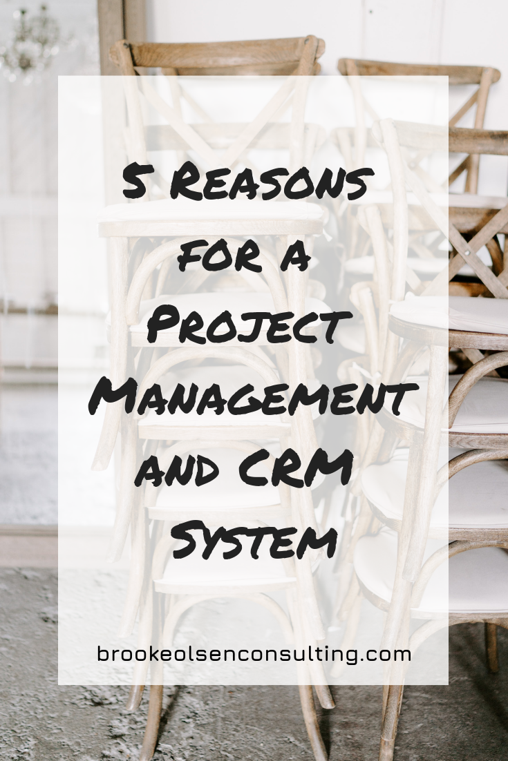 5 Reasons for a Project Management and CRM System | Brooke Olsen Consulting