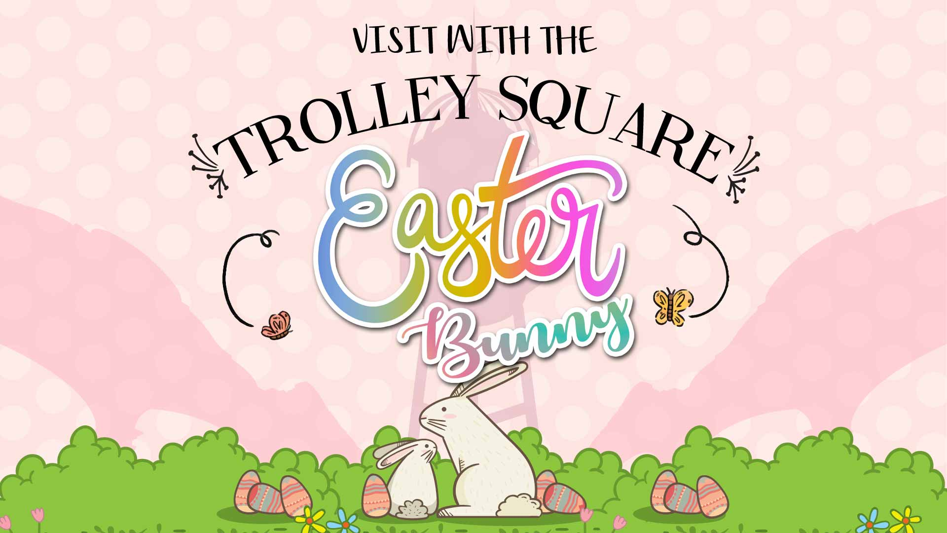 Visit with the Trolley Square Easter Bunny