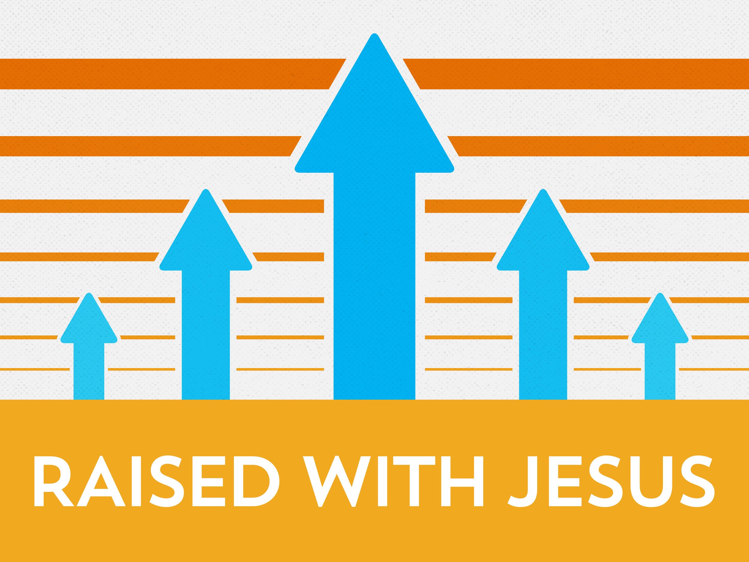 Raised With Jesus
