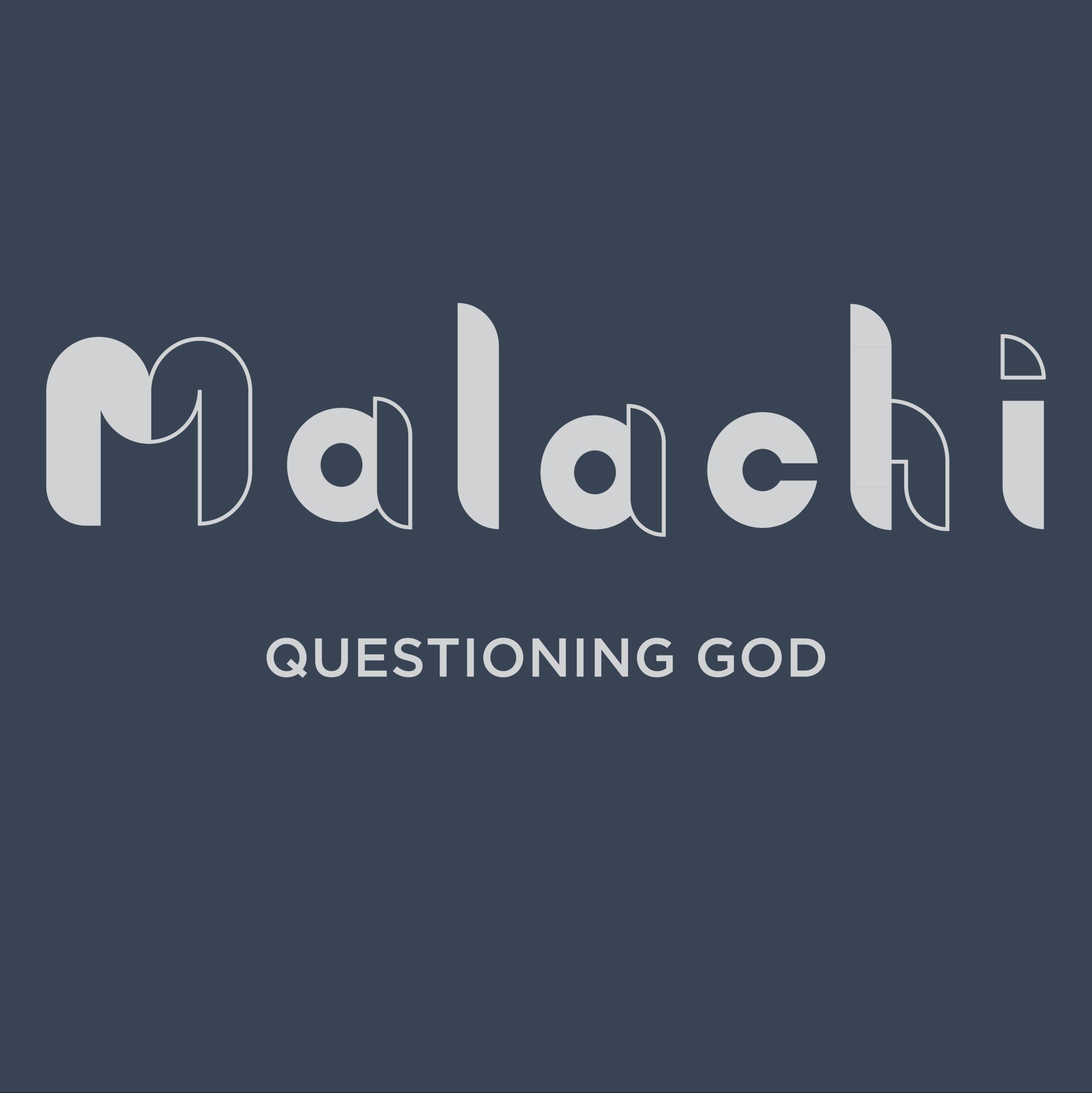 Malachi: Questioning God