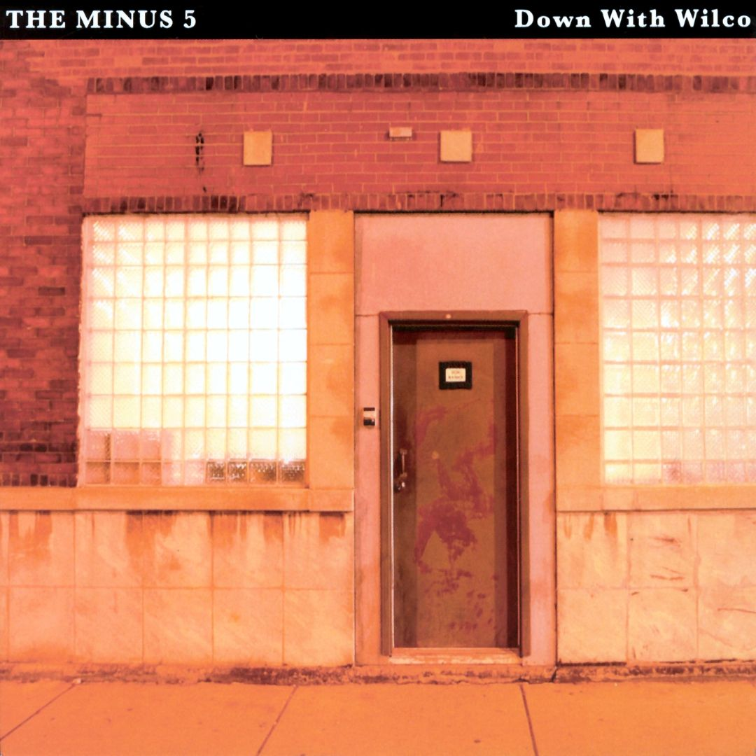 """The Minus Five """"Down With Wilco"""" 2003"""