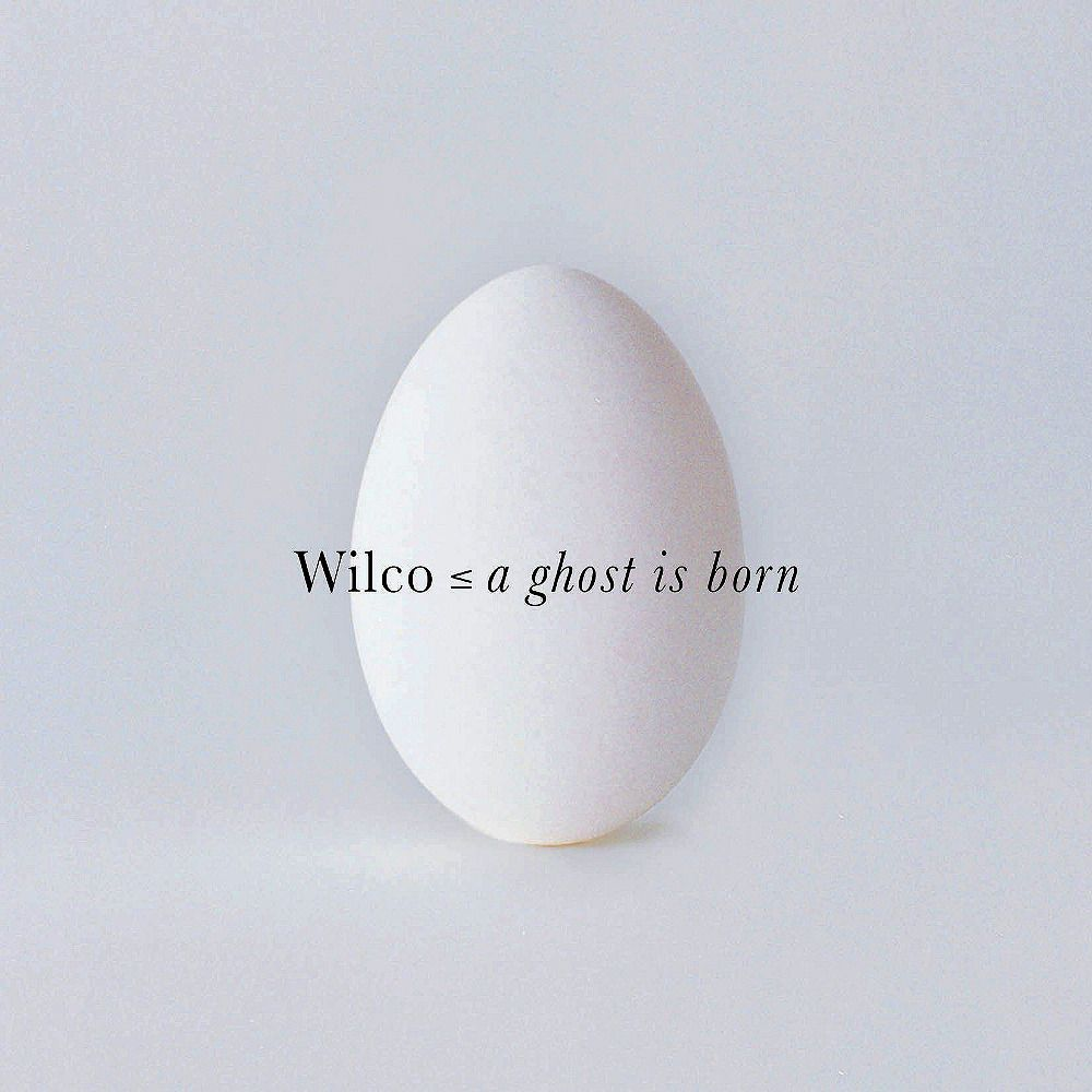 """Wilco """"A Ghost Is Born"""" 2004"""