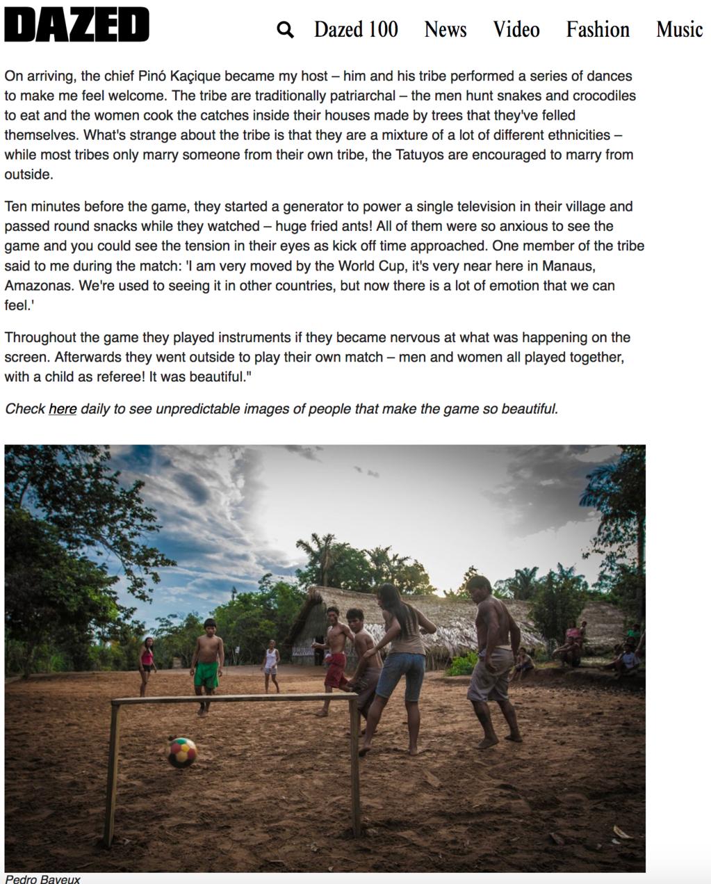 http://www.dazeddigital.com/artsandculture/article/20374/1/tribal-football-in-the-amazon