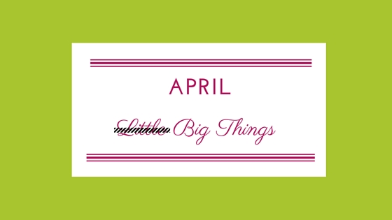 April-Big-Things.jpg